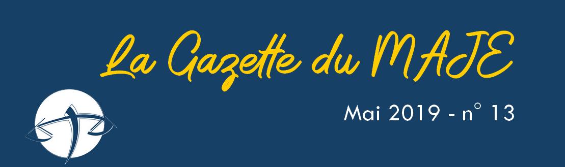 Gazette du MAJE n°13 – Mai 2019
